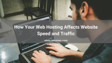 Ways Your Web Hosting Affects Website Speed and Traffic