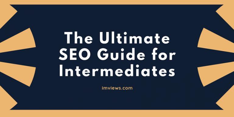 The Ultimate SEO Guide for Intermediates