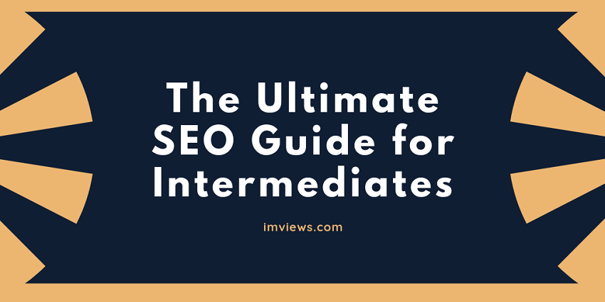 The Ultimate SEO Guide for Intermediates